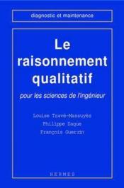 Le raisonnement qualitatif pour les sciences de l'ingenieur - Couverture - Format classique