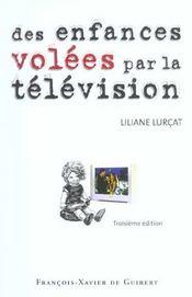 Des enfances volees par la television - le temps prisonnier (3e édition) - Intérieur - Format classique