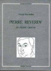 Pierre reverdy, le phare obscur - Couverture - Format classique