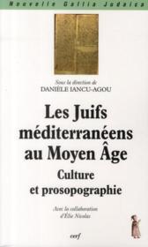 Les Juifs méditerranéens au Moyen-âge ; culture et prosopographie - Couverture - Format classique