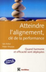 Atteindre l'alignement, clé de la performance ; quand harmonie et efficacité sont déployées - Couverture - Format classique