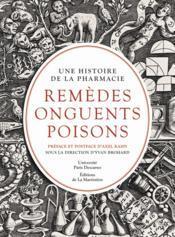 Remèdes, onguents, poisons ; une histoire de la pharmacie - Couverture - Format classique