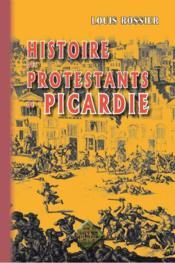Histoire des protestants de Picardie - Couverture - Format classique