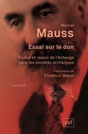 Essai sur le don ; forme et raison de l'échange dans les sociétés archaïques (2e édition) - Couverture - Format classique
