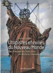 Utopistes et exilés du Nouveau Monde ; des Français aux Etats-Unis de 1848 à la Commune - Couverture - Format classique