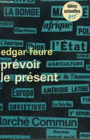 Prevoir Le Present. Collection : Idees N° 118 - Couverture - Format classique