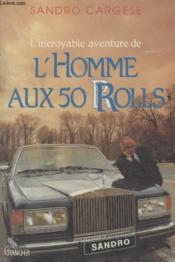 Lhomme Aux 50 Rolls. - Couverture - Format classique