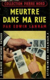 Meurtre Dans Ma Rue. Collection L'Aventure Criminelle N° 48. - Couverture - Format classique
