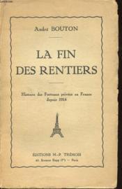 La Fin Des Rentiers - Histoire Des Fortunes Privees En France Depuis 1914 - Couverture - Format classique