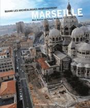 Quand les archéologues redécouvrent Marseille - Couverture - Format classique