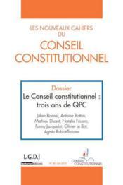 LES NOUVEAUX CAHIERS DU CONSEIL CONSTITUTIONNEL N.40 ; le Conseil constitutionnel ; trois ans de QPC - Couverture - Format classique