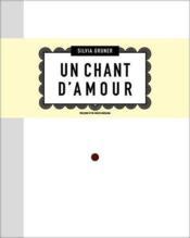 Silvia Gruner Un Chant D'Amour /Anglais/Espagnol - Couverture - Format classique