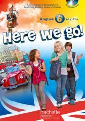 HERE WE GO ! ; anglais ; 6ème ; livre de l'élève (édition 2014) - Couverture - Format classique