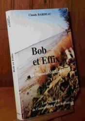 Les Mémoires De L'Inénarrable Papi Buffado.. 4. Bob Et Effix. Les Chasseurs D'Utopie, 1946-1975 - Couverture - Format classique
