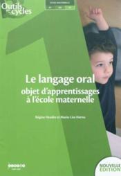Le langage oral ; objet d'apprentissages à l'école maternelle - Couverture - Format classique