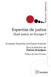 Expertise de justice ; quel avenir en Europe ? - Couverture - Format classique