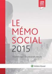 Le mémo social 2015 ; travail et emploi ; sécurité sociale ; retraite (31e édition) - Couverture - Format classique
