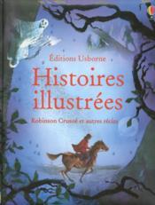 Histoires illustrées ; Robinson Crusoé et autres récits - Couverture - Format classique
