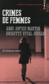 Crimes de femmes ; 25 histoires vraies - Couverture - Format classique