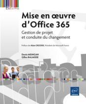 Mise en oeuvre d'Office 365 ; gestion de projet et conduite du changement - Couverture - Format classique