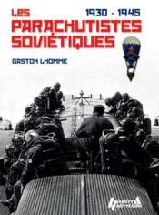 Les parachuistes soviétiques, 1930-1945 - Couverture - Format classique