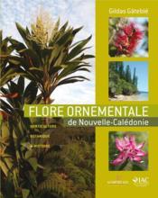 Flore ornementale de nouvelle caledonie - Couverture - Format classique