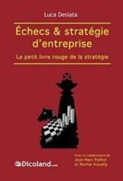 Echecs & strategie d'entreprise : le petit livre rouge de la strategie - Couverture - Format classique