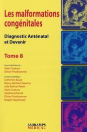 Les malformations congénitales ; diagnostic anténatal et devenir T.8 - Couverture - Format classique
