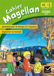Magellan ; questionner le temps et l'espace ; CE1 ; cahier de l'élève (édition 2016) - Couverture - Format classique