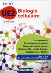 Biologie cellulaire - UE2 paces ; manuel, cours + QCM corrigés (2e édition) - Couverture - Format classique