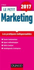 Le petit marketing ; les pratiques clés en 14 fiches (édition 2017) - Couverture - Format classique