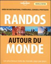 Randos autour du monde (3e édition) - Couverture - Format classique