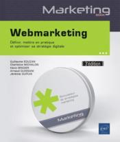 Webmarketing ; définir, mettre en pratique et optimiser sa stratégie digitale (3e édition) - Couverture - Format classique