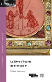 Le livre d'heures de Francois 1er - Couverture - Format classique