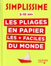 Simplissime ; les pliages en papier les + faciles du monde - Couverture - Format classique
