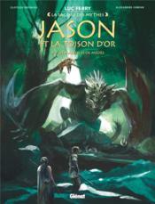 Jason et la toison d'or T.3 ; les maléfices de Médée - Couverture - Format classique