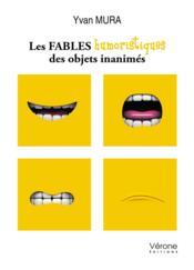 Les fables humoristiques des objets inanimes - Couverture - Format classique