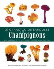 Le grand guide larousse des champignons - Couverture - Format classique