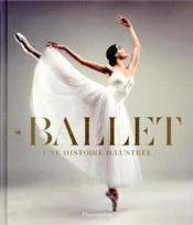 Ballet ; une histoire illustrée - Couverture - Format classique