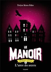 Le manoir - saison 2 ; l'exil T.2 ; l'antre des secrets - Couverture - Format classique