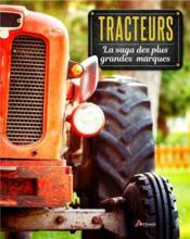 Tracteurs, la saga des plus grandes marques - Couverture - Format classique