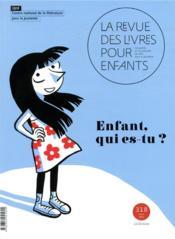 La revue des livres pour enfants N.318 ; enfant, qui es-tu ? - Couverture - Format classique