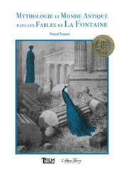 Mythologie et monde antique dans les fables de La Fontaine - Couverture - Format classique