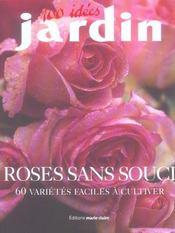 Roses sans souci (100 idees jardin) - Intérieur - Format classique