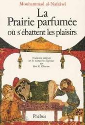La prairie parfumee ou s abattent les plaisirs - Couverture - Format classique