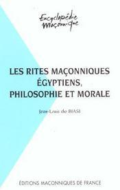 Les rites maçonniques égyptiens ; philisophie et morale - Intérieur - Format classique