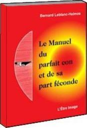 Le Manuel Du Parfait Con Et De Sa Part Feconde - Intérieur - Format classique
