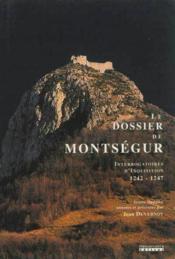 Le Dossier De Montsegur. 1242-1247 - Couverture - Format classique