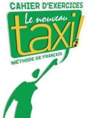 telecharger Le nouveau taxi ! – niveau 2 – cahier d'exercices livre PDF en ligne gratuit