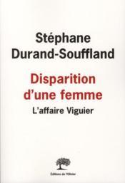 Disparition d'une femme ; l'affaire Viguier - Couverture - Format classique
